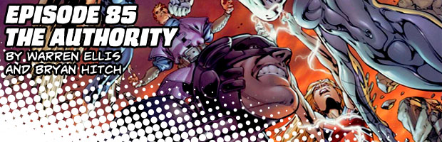 Episode 85: The Authority by Warren Ellis and Bryan Hitch