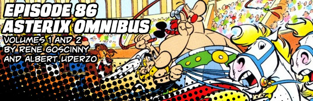 Episode 86: Asterix Omnibus Vol 1 and 2 by René Goscinny and Albert Uderzo