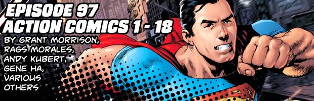 Episode 97: Action Comics 1-18 by Grant Morrison et al