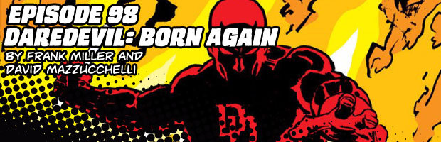 Episode 98: Daredevil: Born Again by Frank Miller and David Mazzucchelli