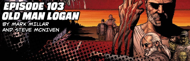 Episode 103: Old Man Logan by Mark Millar and Steve McNiven