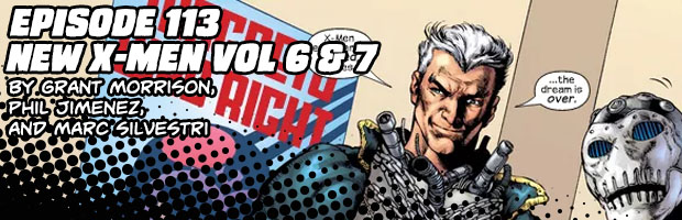 Episode 113: New X-Men Volumes 6 & 7 by Grant Morrison, Phil Jimenez, and Marc Silvestri