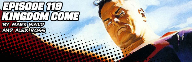 Episode 119: Kingdom Come by Mark Waid and Alex Ross