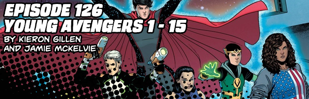 Episode 126: Young Avengers 1 - 15 by Kieron Gillen and Jamie McKelvie