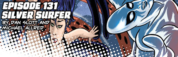 Episode 131: Silver Surfer by Dan Slott and Michael Allred
