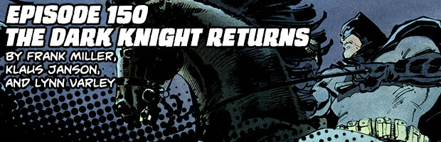 Episode 150: The Dark Knight Returns by Frank Miller