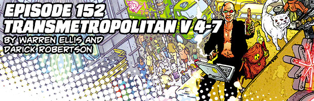 Episode 152: Transmetropolitan Vol 4 - 7 by Warren Ellis and Darick Robertson