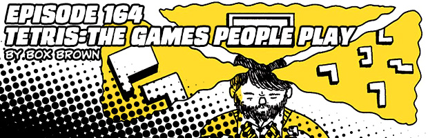 Episode 164: Tetris: The Games People Play by Box Brown