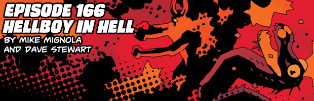 Episode 166: Hellboy in Hell by Mike Mignola and Dave Stewart