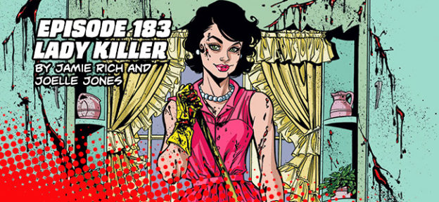 Episode 183: Lady Killer by Jamie Rich and Joelle Jones