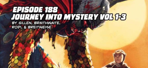 Episode 188: Journey Into Mystery Vol 1-3 by Gillen, Braithwaite, Rodi, & Breitweiser