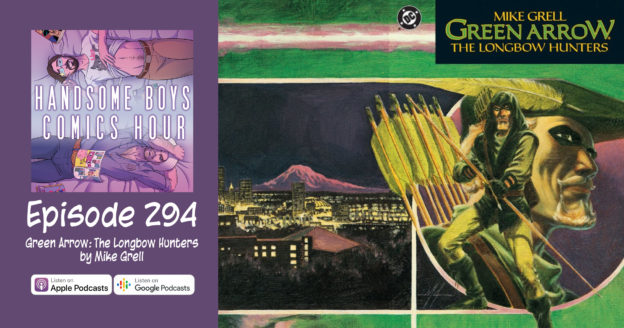 Episode 294: Green Arrow: The Longbow Hunters by Mike Grell