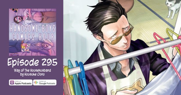 Episode 295: The Way of the Househusband Vol 1-5 by Kousuke Oono