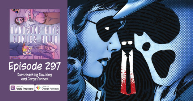 Episode 297: Rorschach by Tom King and Jorge Fornes